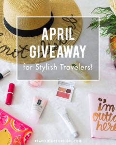 April Giveaway for Stylish Travelers. Winner announced on May 1, 2017   TravelingPetiteGirl.Com
