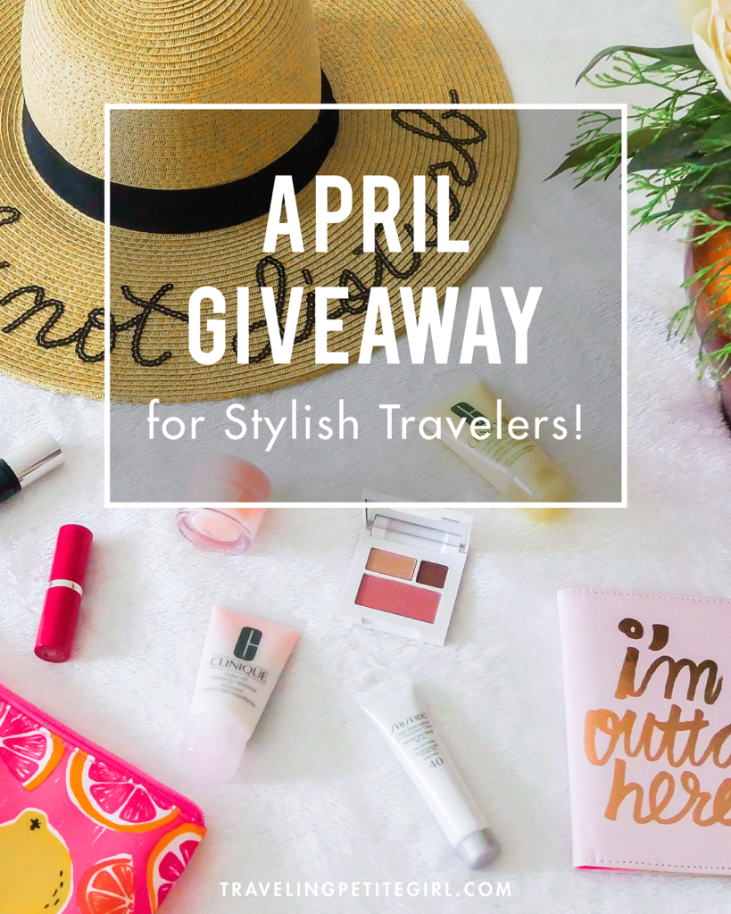 April Giveaway for Stylish Travelers. Winner announced on May 1, 2017 | TravelingPetiteGirl.Com