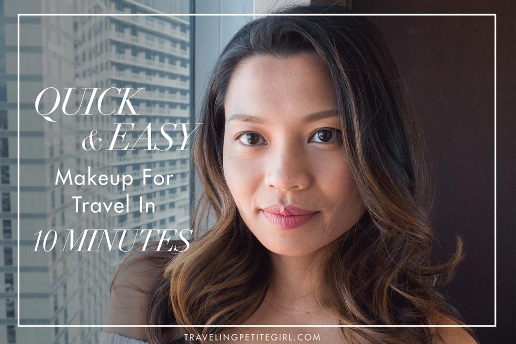 Quick & Easy Makeup For Travel In 10 Minutes | TravelingPetiteGirl.com | #makeup #travel #easy # quick